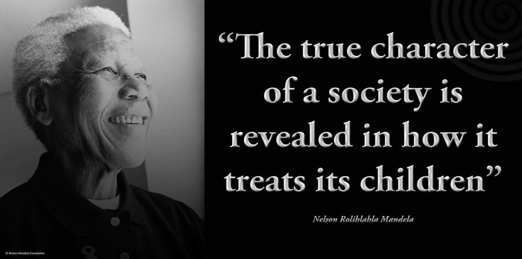 """SITERER NELSON: """"The true character of a society is revealed in how it treats its children"""", sa Nelson Mandela i 1997."""