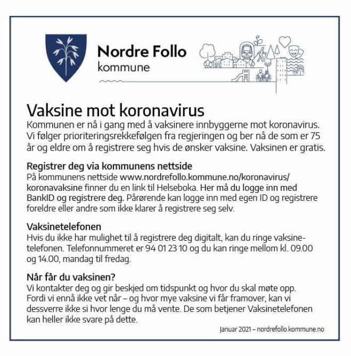 RETTELSE: Monica Viksaas Biermann, programleder for vaksinering og assisterende kommuneoverlege i Nordre Follo, har nå rettet opp teksten i denne annonsen. Hun anbefaler at eldre som er 65 år og eldre (ikke bare 75+) registrerer seg nå i Helseboka.